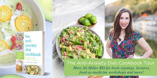 The Anti-Anxiety Diet Cookbook Tour @Bastyr University