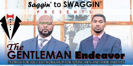 The Gentleman Endeavor: Powered by Saggin to Swaggin tickets