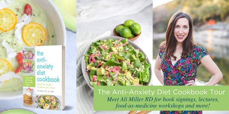The Anti-Anxiety Diet Cookbook Tour @Marlene's Market tickets