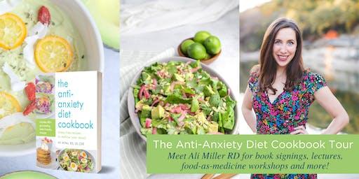 The Anti-Anxiety Diet Cookbook Tour @Marlene's Market