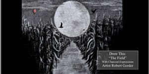 "Charcoal Drawing Event ""The Field"" in Stevens Point"