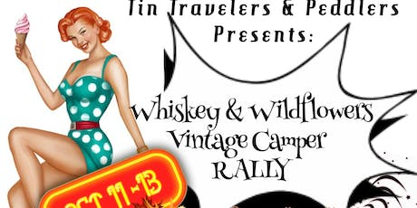 Whiskey & Wildflowers Vintage Camper Rally/Show Oct 11 - 13  tickets
