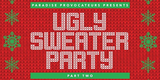 Ugly Sweater Party  2 - Presented by Paradise Provocateurs