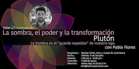 Pablo Flores Laymus - Plutón, la sombra, el poder y  la transformación boletos