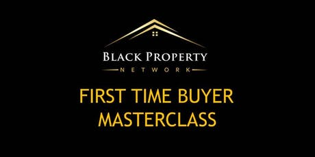 Black Property Network: First Time Buyers & Investors Masterclass tickets