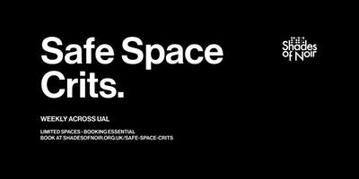 Safe Space Crits - Wednesday @ Camberwell College
