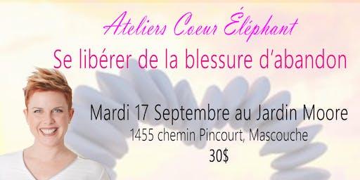 Atelier Coeur Éléphant: Se libérer de la blessure d'abandon