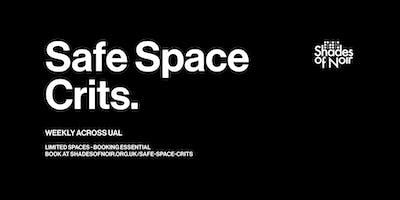 Safe Space Crits - Tuesdays @ CSM