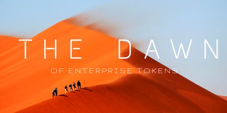 The Dawn Of The Enterprise Token tickets
