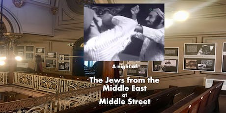 The Jews of the Middle East at Middle Street tickets