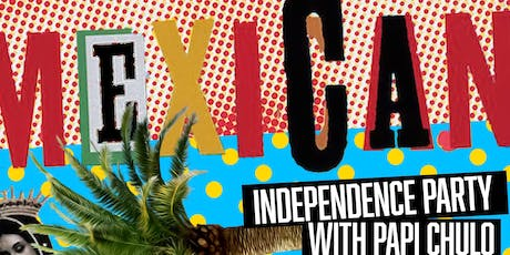 Mexican Independence Party w/ Papi Chulo! tickets