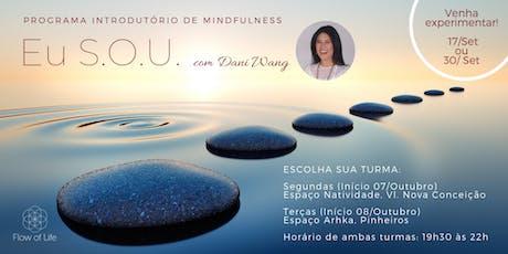 Programa Introdutório de Mindfulness - Eu S.O.U. - 08/Out ingressos