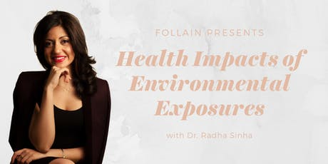 Health Impacts of Environmental Exposures  with Dr. Radha Sinha tickets