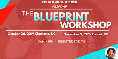 Own Your Amazing-The BLUEPRINT Workshop~Charlotte, North Carolina tickets