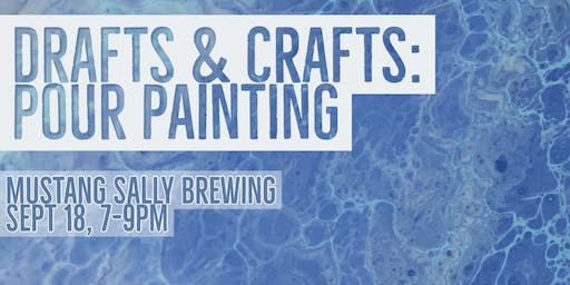 Drafts and Crafts: Pour Painting
