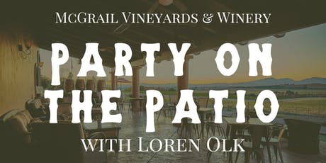 Party on the Patio with Loren Olk at McGrail Vineyards tickets