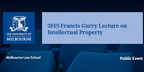 2019 Francis Gurry Lecture on Intellectual Property  tickets