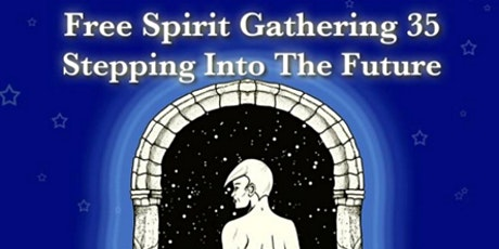 Free Spirit Gathering 2021: Stepping into the Future tickets