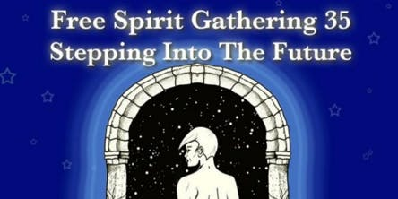 Free Spirit Gathering 2020: Stepping into the Future