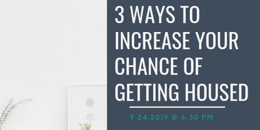 Housing U Series- 3 Ways to Increase Your Chance of Getting Housed