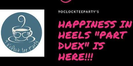 Happiness in Heels... Part Duex tickets