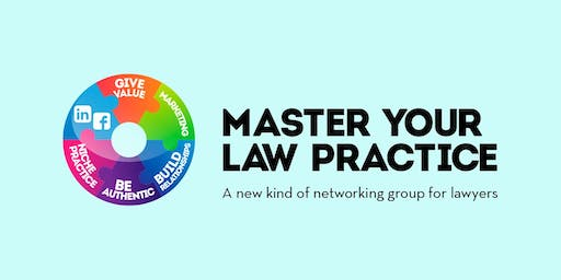 Master Your Law Practice - October 17th, 2019