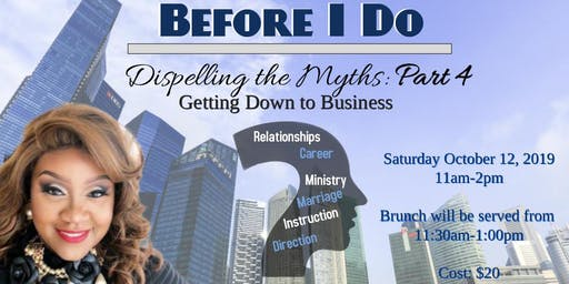 Before I Do: Dispelling the Myths Part 4