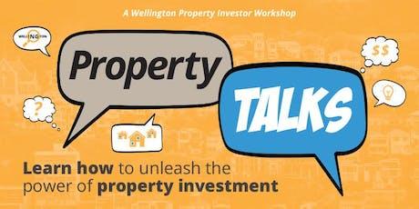 Wellington Property Investor Workshop: PROPERTY TALKS tickets