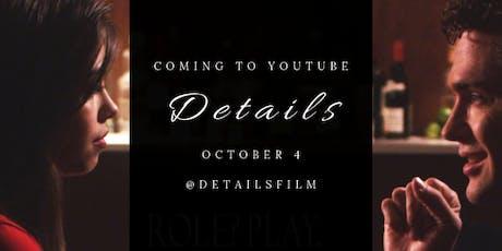 """""""Details"""" Online Premiere tickets"""