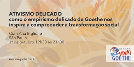 ATIVISMO DELICADO |como o empirismo delicado de Goethe nos inspira a compreender a transformação social ingressos