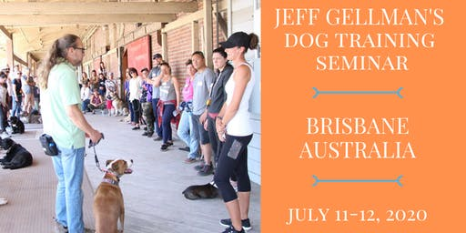 Brisbane, Australia - Jeff Gellman's 2 Day Dog Training Seminar