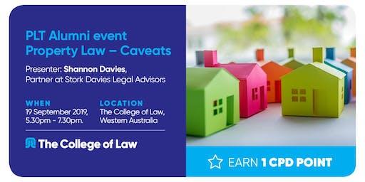 PLT Alumni event: Property Law - Caveats