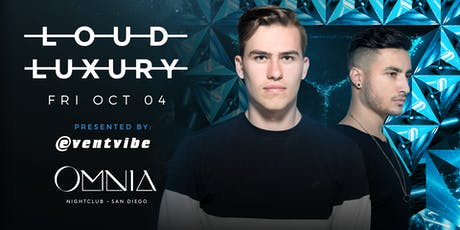 COMP Entry Loud Luxury @ Omnia San Diego (10/4) tickets