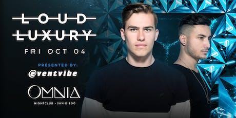 COMP Entry Loud Luxury @ Omnia San Diego (10/4) tickets
