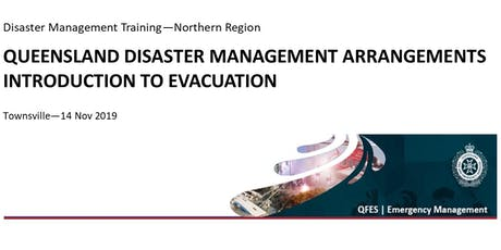 DM Training - Qld Disaster Management Arrangements & Intro to Evacuation tickets