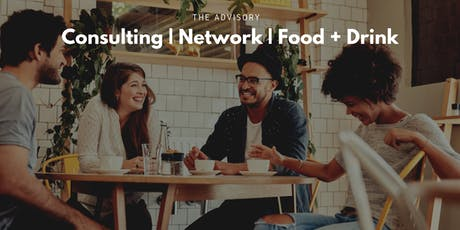 The Advisory: Consulting | Networking | Food + Drink tickets