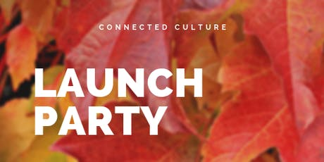 Connected Culture Launch Party tickets