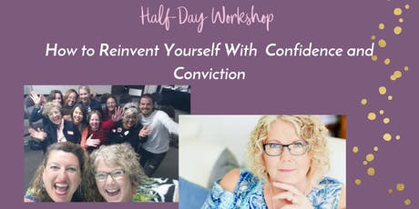 How to Reinvent Your Life WithConfidence and Conviction tickets