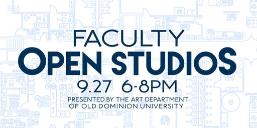 Faculty Open Studios - Hosted by the Art Department of Old Dominion U.