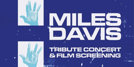 Miles Davis Tribute Concert and Screening of Miles Davis-Birth of the Cool