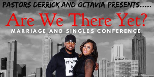 Are We There Yet? Marriage and Singles Conference