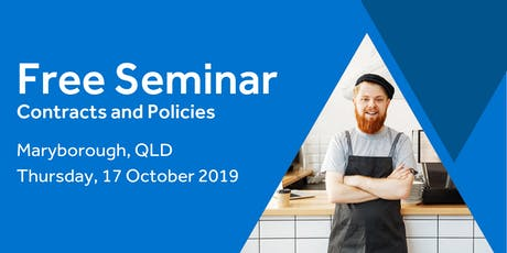 Free Seminar: Contracts and policies – Maryborough, 17th October tickets