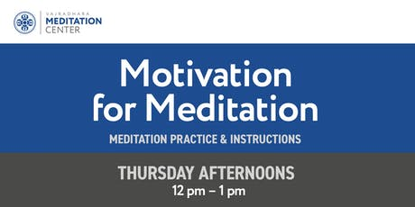 Motivation for Meditation tickets
