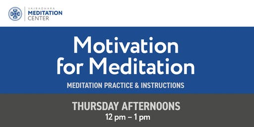 Motivation for Meditation