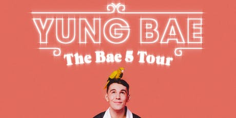 Yung Bae Presents - The Bae 5 Tour tickets