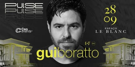 PULSE - Le Blanc - Gui Boratto / Hnqo / Flow e Zeo / Fabo ingressos