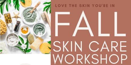Fall Skin Care  Workshop tickets