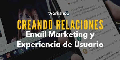 Creando relaciones - Email Marketing y experiencia de usuario.