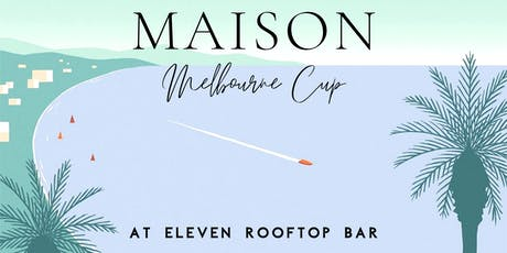 Maison Melbourne Cup 2019 | Eleven Rooftop Bar tickets