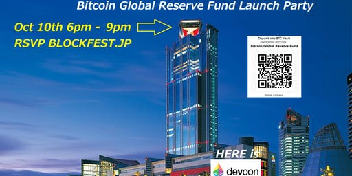 """BlockFest 2020 and Bitcoin Global Reserve Fund Launch Parties @ devcon - Un (bitcoin) Dao (blockchain) & Du (AI) """"We're the WHY of the Blockchain!"""""""